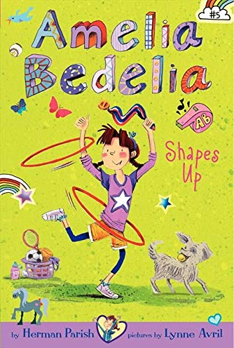 9780062333971: Amelia Bedelia Chapter Book #5: Amelia Bedelia Shapes Up (Amelia Bedelia Chapter Books)