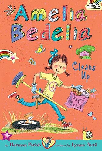 9780062334015: Amelia Bedelia Chapter Book #6: Amelia Bedelia Cleans Up