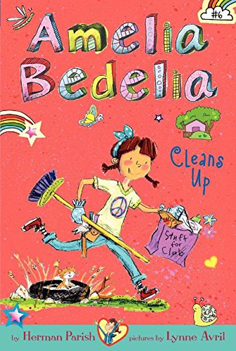 9780062334039: Amelia Bedelia Chapter Book #6: Amelia Bedelia Cleans Up (POB)