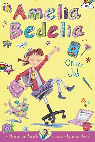 9780062334121: Amelia Bedelia Chapter Book #9: Amelia Bedelia on the Job