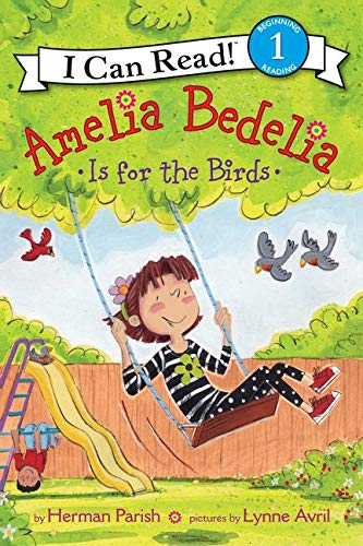9780062334244: Amelia Bedelia Is for the Birds (I Can Read Level 1)