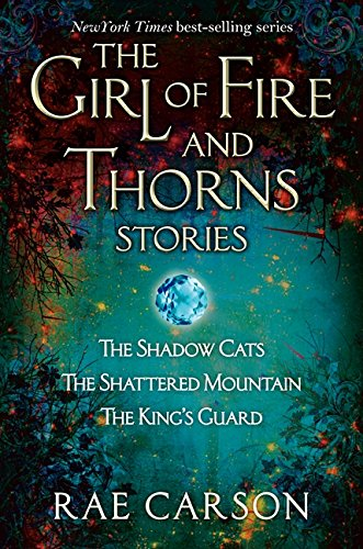 9780062334336: The Girl of Fire and Thorns Stories: The Shadow Cats, the Shattered Mountain, the Kings Guard