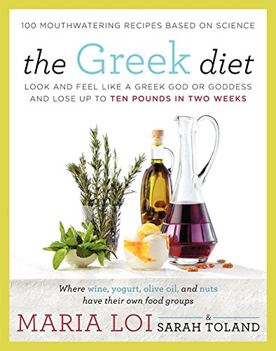 9780062334435: The Greek Diet: Look and Feel like a Greek God or Goddess and Lose up to Ten Pounds in Two Weeks