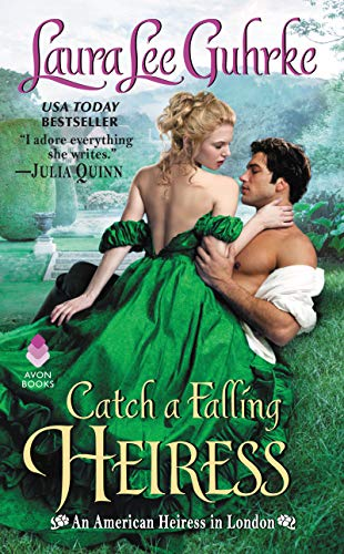 9780062334657: Catch a Falling Heiress: An American Heiress in London