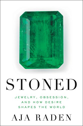 9780062334695: Stoned: Jewelry, Obsession, and How Desire Shapes the World