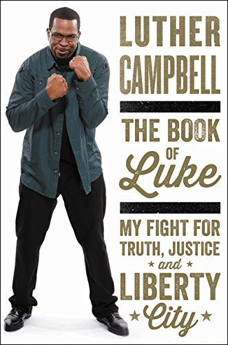 The Book of Luke: My Fight for Truth, Justice, and Liberty City: Campbell, Luther; Colby, Tanner