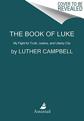 9780062336422: The Book of Luke: My Fight for Truth, Justice, and Liberty City
