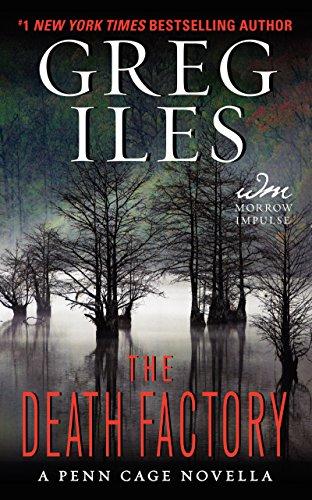 9780062336699: The Death Factory: A Penn Cage Novella (Penn Cage Novels)