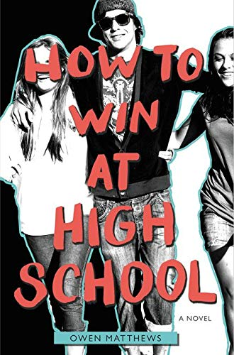 9780062336866: How to Win at High School