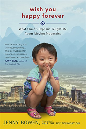 9780062336972: Wish You Happy Forever: What China's Orphans Taught Me About Moving Mountains