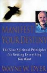 9780062337313: Manifest your Destin: The Nine Spiritual Principles for Getting Everything You Want