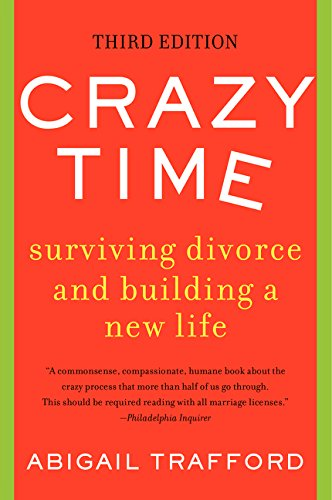 9780062337405: Crazy Time: Surviving Divorce and Building a New Life, Third Edition