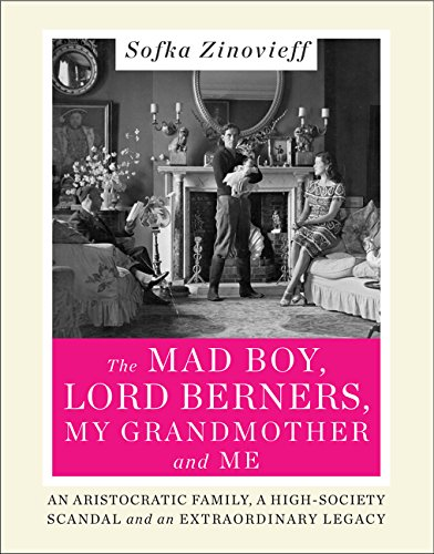 9780062338945: The Mad Boy, Lord Berners, My Grandmother and Me: An Aristocratic Family, a High-Society Scandal and an Extraordinary Legacy