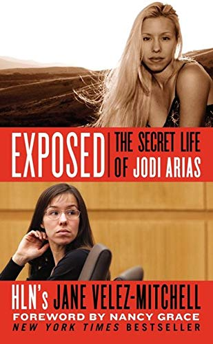 9780062339003: Exposed: The Secret Life of Jodi Arias