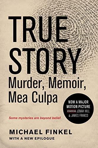 9780062339270: True Story tie-in edition: Murder, Memoir, Mea Culpa