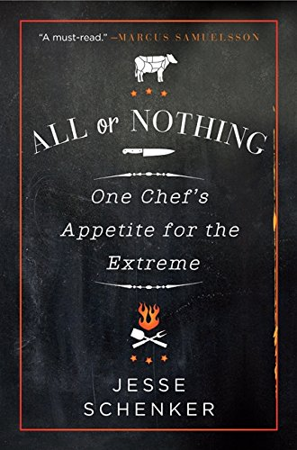 9780062339300: All or Nothing: One Chef's Appetite for the Extreme