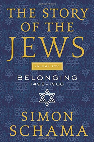9780062339577: The Story of the Jews Volume Two: Belonging: 1492-1900