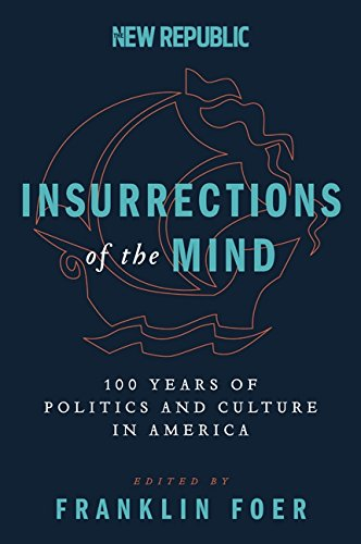 9780062340399: Insurrections of the Mind: 100 Years of Politics and Culture in America