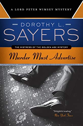 Murder Must Advertise: A Lord Peter Wimsey Mystery (Lord Peter Wimsey Mysteries): Sayers, Dorothy L...