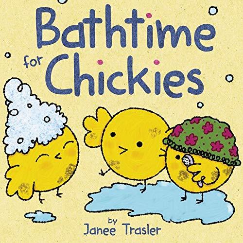 Bathtime for Chickies: Trasler, Janee; Trasler,