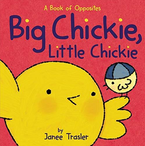 Big Chickie, Little Chickie: A Book of: Trasler, Janee/ Trasler,