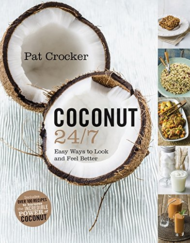 9780062342874: Coconut 24/7: Easy Ways to Look and Feel Better