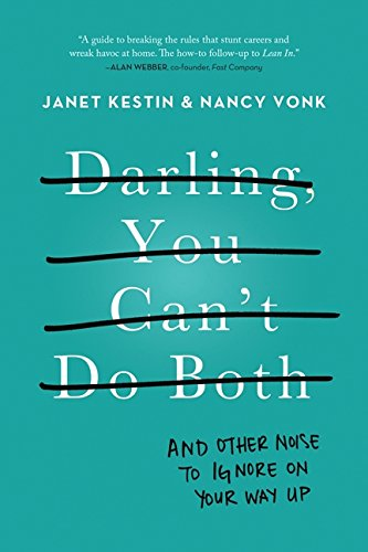 9780062342959: Darling, You Can't Do Both: And Other Noise to Ignore on Your Way Up