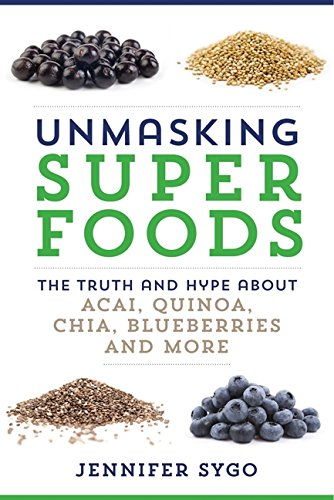 9780062342973: Unmasking Superfoods