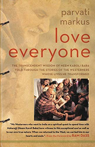 9780062342997: Love Everyone: The Transcendent Wisdom of Neem Karoli Baba Told Through the Stories of the Westerners Whose Lives He Transformed