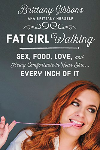 9780062343031: Fat Girl Walking: Sex, Food, Love, and Being Comfortable in Your Skin...Every Inch of It