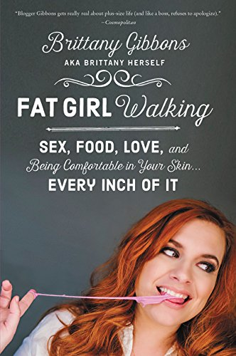 9780062343048: Fat Girl Walking: Sex, Food, Love, and Being Comfortable in Your Skin…every Inch of It