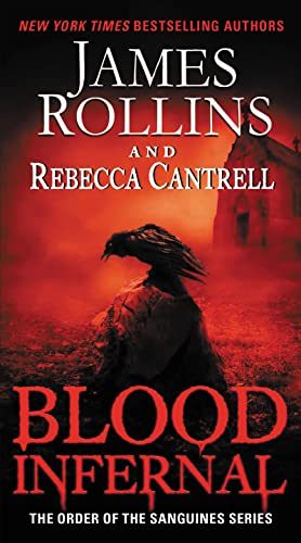 Blood Infernal: The Order of the Sanguines: Rollins, James, Cantrell,