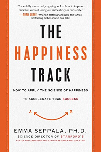 9780062344014: The Happiness Track: How to Apply the Science of Happiness to Accelerate Your Success