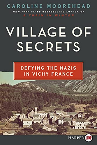 9780062344151: Village of Secrets LP: Defying the Nazis in Vichy France (The Resistance Trilogy)