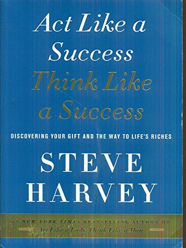 9780062344168: Act Like a Success, Think Like a Success: Discovering Your Gift and the Way to Life's Riches