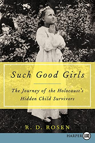 9780062344182: Such Good Girls: The Journey of the Holocaust's Hidden Child Survivors