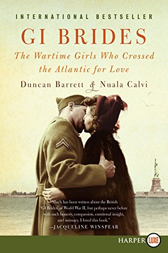 9780062344304: GI Brides: The Wartime Girls Who Crossed the Atlantic for Love