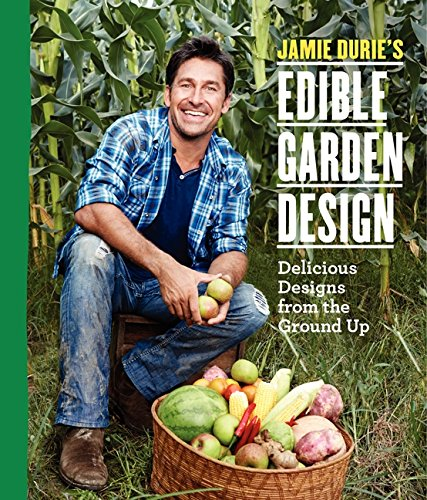 9780062345523: Jamie Durie's Edible Garden Design: Delicious Designs from the Ground Up
