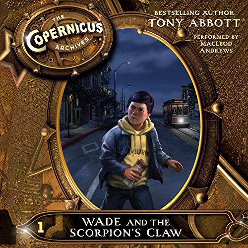 9780062345639: The Copernicus Archives #1: Wade and the Scorpion's Claw