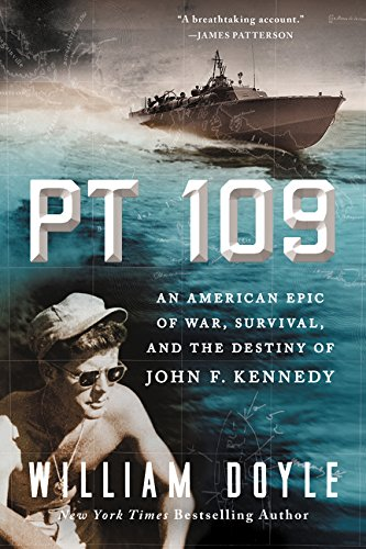 9780062346582: PT 109: An American Epic of War, Survival, and the Destiny of John F. Kennedy