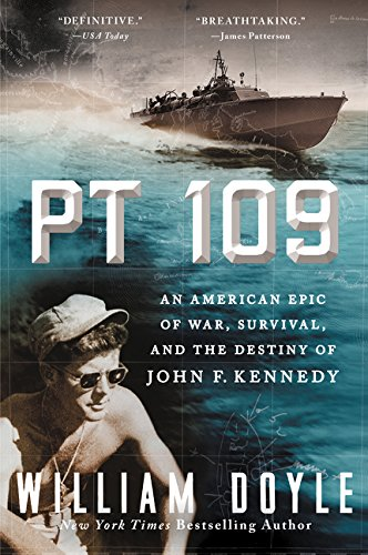 9780062346599: PT 109: An American Epic of War, Survival, and the Destiny of John F. Kennedy