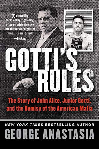 9780062346896: Gotti's Rules: The Story of John Alite, Junior Gotti, and the Demise of the American Mafia