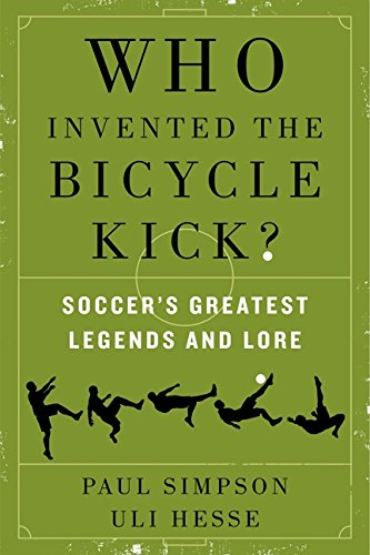 9780062346940: Who Invented the Bicycle Kick?: Soccer's Greatest Legends and Lore