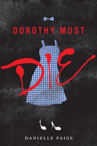9780062347046: Dorothy Must Die