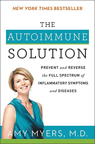 9780062347480: The Autoimmune Solution: Prevent and Reverse the Full Spectrum of Inflammatory Symptoms and Diseases