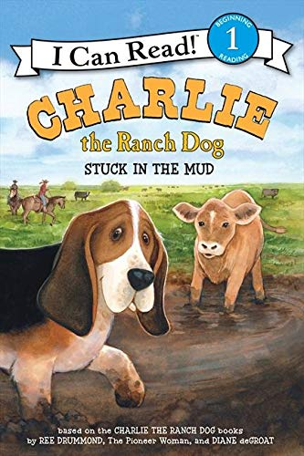 Charlie the Ranch Dog: Stuck in the Mud (I Can Read Book 1): Drummond, Ree