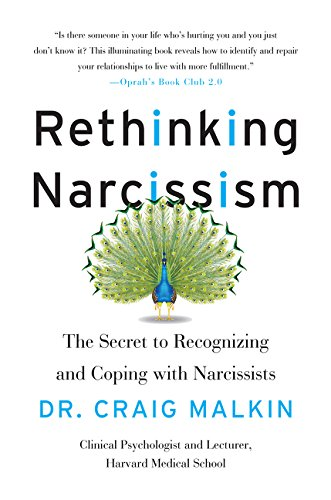 9780062348111: Rethinking Narcissism: The Secret to Recognizing-And Coping With-Narcissists