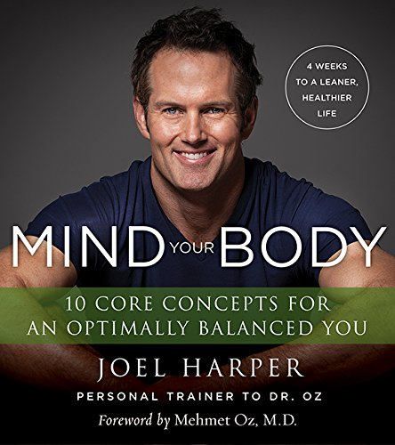 9780062348173: Mind Your Body: 4 Weeks to a Leaner, Healthier Life