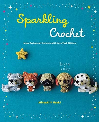 9780062348593: Sparkling Crochet: Make Amigurumi Animals with Yarn That Glitters