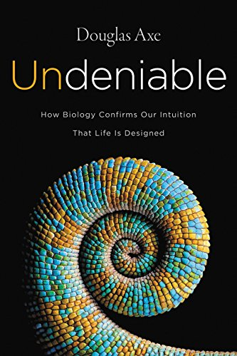 9780062349583: Undeniable: How Biology Confirms Our Intuition That Life Is Designed